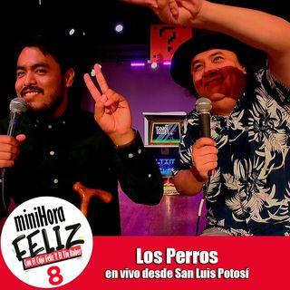 Mini Hora Feliz 8: Los Perros en vivo desde San Luis Potosí