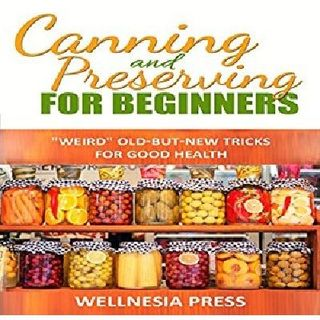 Canning and Preserving for Beginners By Wellnesia Press Narrated By Angel Clark