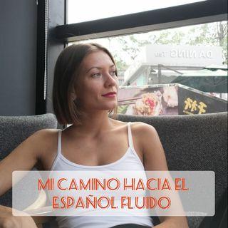 Episodio 12 Mi camino hacia el español fluido