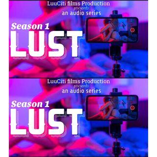 L U S T (S1)  Episode - 1