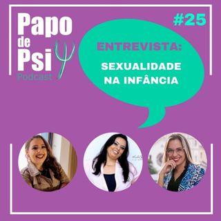 #25 Papo de Psi Entrevista - Sexualidade na Infância.