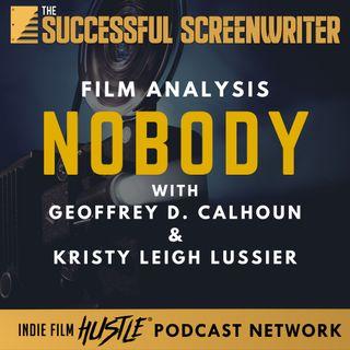 Ep 81 - Nobody - Film Analysis with Geoffrey D Calhoun & Kristy Leigh Lussier