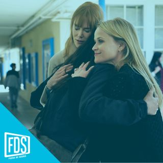 FDS Review: 'Big Little lies' T2(ep.95)