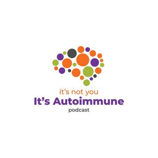 It's Not You It's Autoimmune