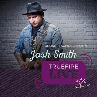 Josh Smith - Improv Guitar Lessons, Performance, & Interview