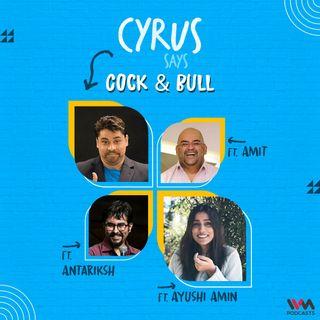 Cock & Bull feat. Ayushi Amin, Amit and Antariksh