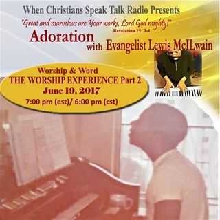 Adoration:  The Worship Experience Part 2 with Evangelist Lewis McIlwain