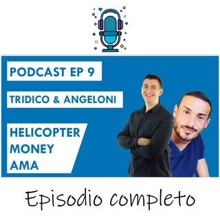 Helicopter Money + AMA ft Tridico & Angeloni EP 9 season 2020