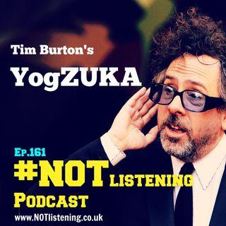 Ep.161 - Tim Burton's YogZuka