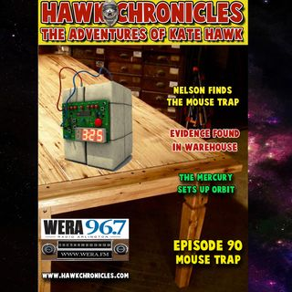"Episode 90 Hawk Chronicles ""Mouse Trap"""