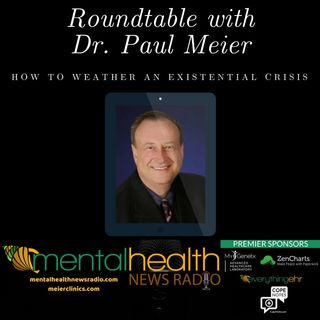 Roundtable With Dr. Paul Meier: How to Weather an Existential Crisis