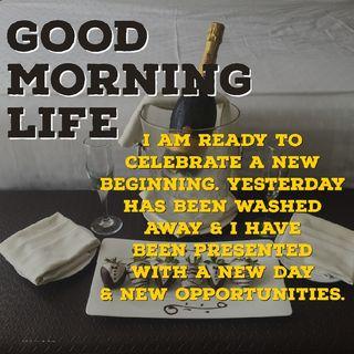 Good Morning Life Affirmation 9 of 52