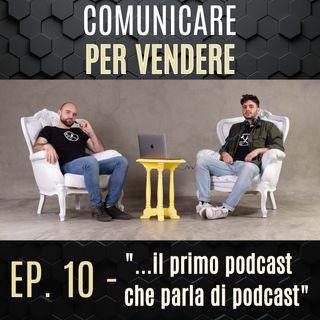 Episodio 10 - Il primo podcast che parla di podcast