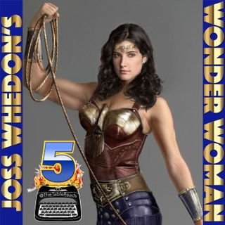 91 - Joss Whedon's Wonder Woman, Part 5 (Finale)