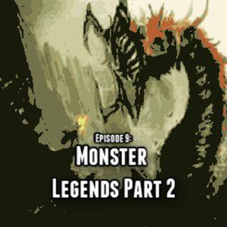 Episode 9: Monster Legends 2