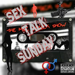 Sex Talk Sunday 60 (Q&A)
