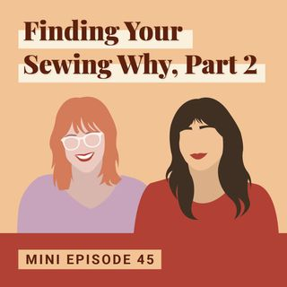 Finding Your Sewing Why, Part 2