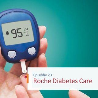 Episódio 23 - Roche Diabetes Care