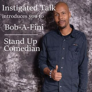 Instigated Talk - BobA Fini