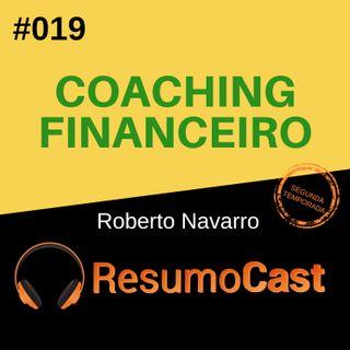 T2#019 Coach financeiro   Roberto Navarro