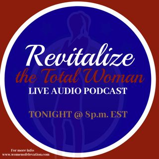 """Revitalize the Total Woman podcast presents """"Relate 2020: Key to Healthy Personal Relationships"""" - Part 7"""