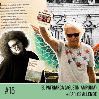 La Tarasca - Agustín (El Patriarca) de Los Ángeles + Carlos Allende (#15)
