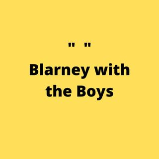 Blarney with the Boys S1E1