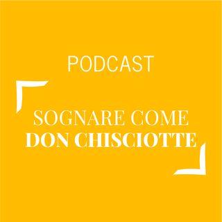 #348 - Sognare come Don Chisciotte | Buongiorno Felicità!