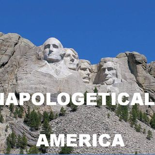UNAPOLOGETICALLY  AMERICA