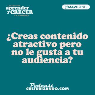 E17 • ¿Creas contenido atractivo pero no le gusta a tu audiencia? • Marketing y Productividad • Culturizando