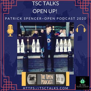 TSC Talks! Open Up! Patrick Spencer, Podcaster~Open Podcast 2020
