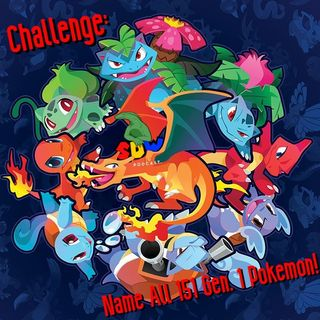 Challenge: Name All 151 Gen. 1 Pokemon!
