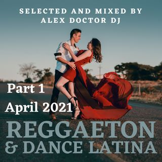 #111 - Reggaeton e Dance Latina - April 2021 - Parte 1