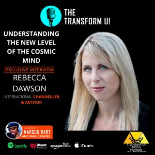 International Channeller Rebecca Dawson | Understanding the New Cosmic Mind