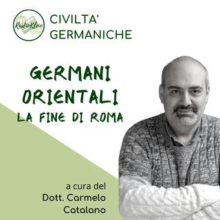 Civiltà Germaniche: Germani Orientali - la fine di Roma