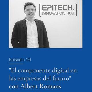 El componente digital en las compañías del futuro con Albert Romans