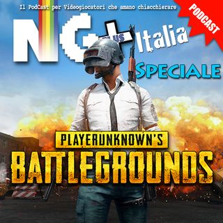 NG+SPECIALE #Playerunknow'sBattlegrounds