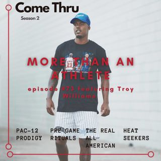 More Than An Athlete #73 featuring Troy Williams