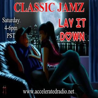 Classic Jamz *Lay It Down* 10/26/19
