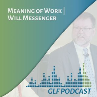 The Meaning of Work | Will Messenger