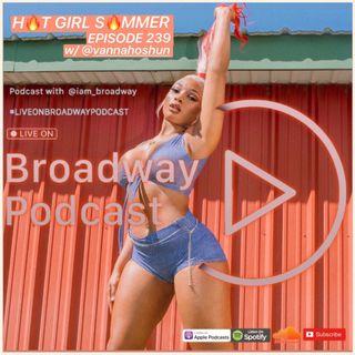 Hot Girl Summer - Episode 239 w/@vannahoshun | #LiveOnBroadwayPodcast
