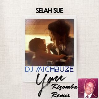 Selah Sue - You (Dj michbuze Kizomba Remix Douceur Lounge Chillout 2020)