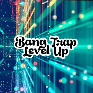 Guerra De Trap - [BANG TRAP] LEVEL UP