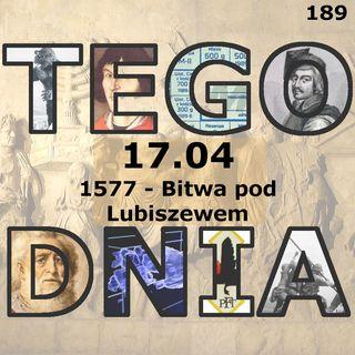 Tego dnia: 17 kwietnia (bitwa pod Lubiszewem)