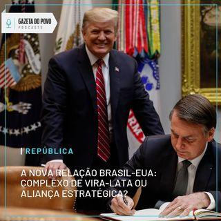 Nova relação Brasil-EUA: complexo de vira-lata ou aliança estratégica?