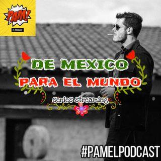 De México para el Mundo, series mexicanas de streaming T2021