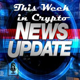 Episode 25: This Week in Crypto