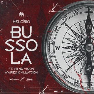 Helcírio feat. YB No Vision, A'Aires & Mulatooh - Bússola [Download/Baixar]