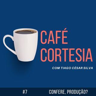 #7 - Confere, produção? com Nathália Bancalero