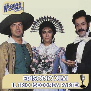 Il Trio (Pt. 02) - Episodio 046